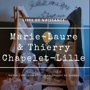 Liste naissance Marie-Laure & Thierry Chapelet-Lille